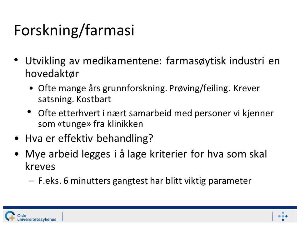 Forskning/farmasi Utvikling av medikamentene: farmasøytisk industri en hovedaktør Ofte mange års grunnforskning.