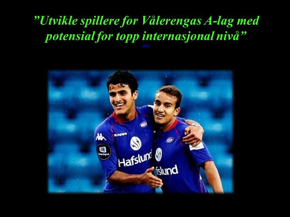 """""""Utvikle spillere for Vålerengas A-lag med potensial for topp internasjonal nivå"""" video video"""