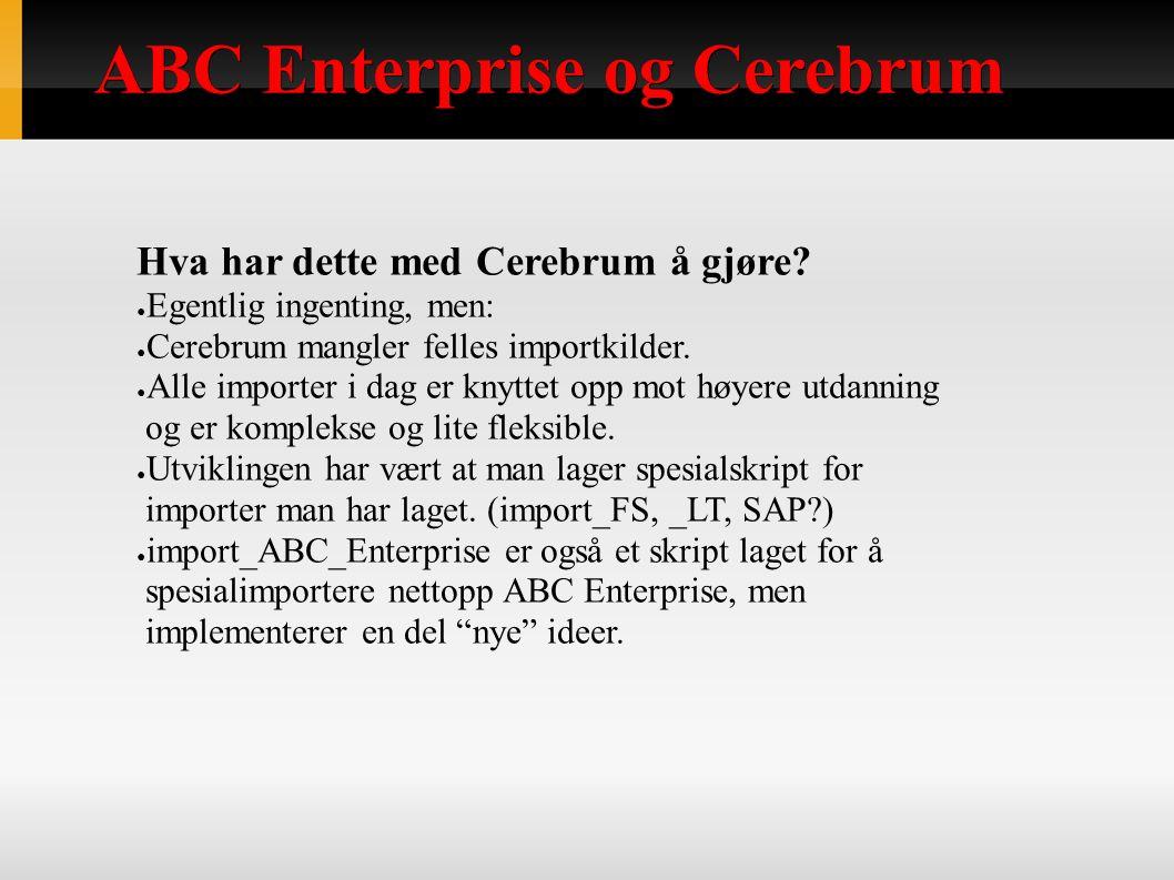 ABC Enterprise og Cerebrum Hva har dette med Cerebrum å gjøre.