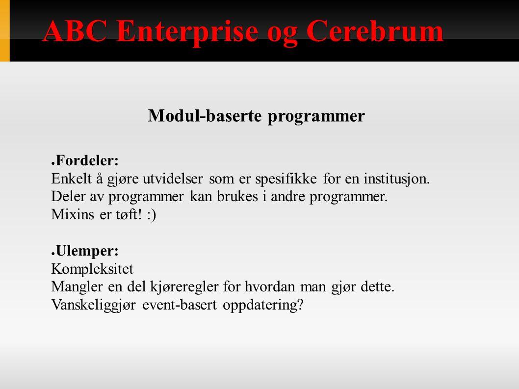 ABC Enterprise og Cerebrum IMS Enterprise kan støtte det meste ABC Enterprise støtter, men ikke alt.