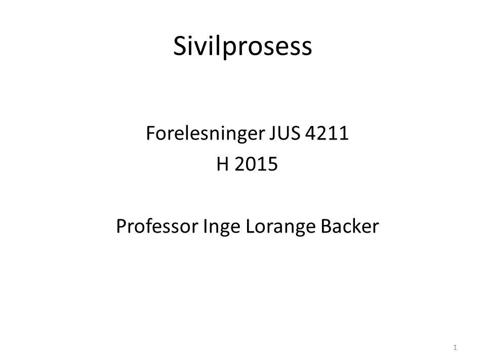 Sivilprosess Forelesninger JUS 4211 H 2015 Professor Inge Lorange Backer 1