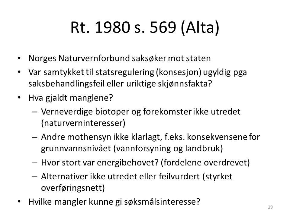 Rt. 1980 s. 569 (Alta) Norges Naturvernforbund saksøker mot staten Var samtykket til statsregulering (konsesjon) ugyldig pga saksbehandlingsfeil eller