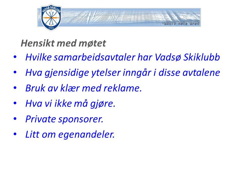 Hensikt med møtet Hvilke samarbeidsavtaler har Vadsø Skiklubb Hva gjensidige ytelser inngår i disse avtalene Bruk av klær med reklame.