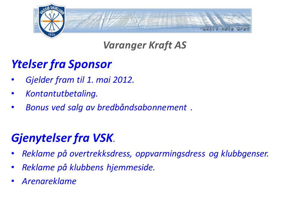 Cubus Erikstad AS, Eurosko Vadsø AS, D`Kolleksjon AS Ytelser fra Sponsor Gjelder fram til 30.
