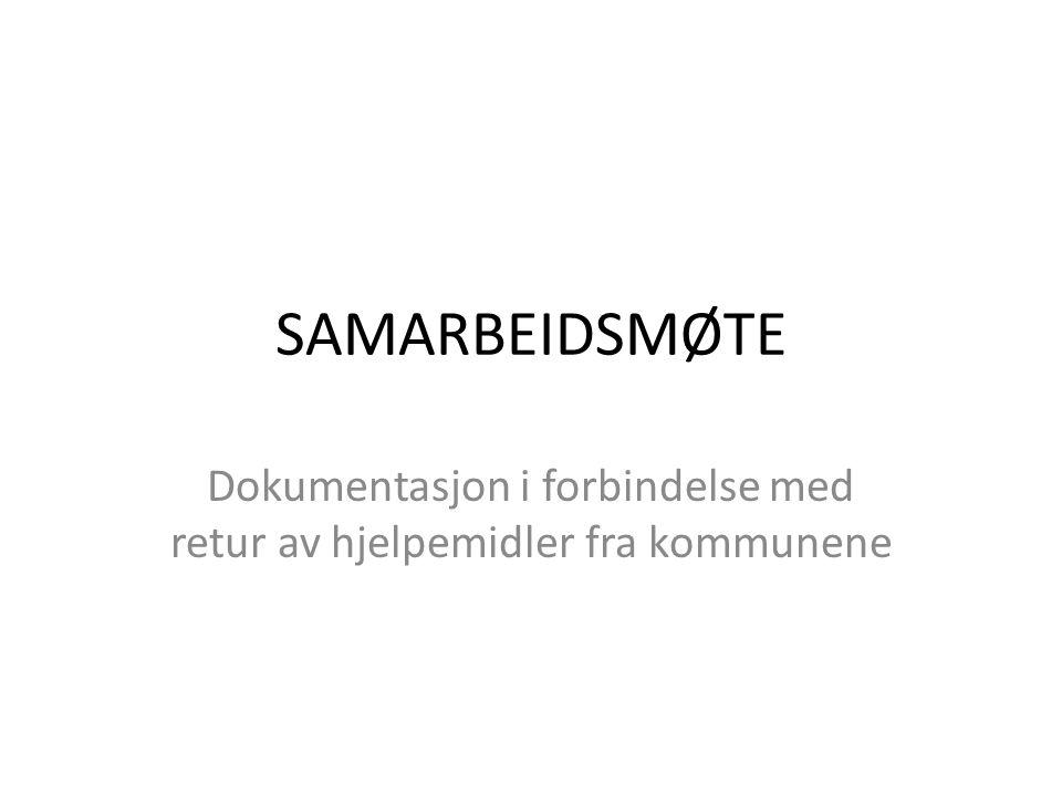 SAMARBEIDSMØTE Dokumentasjon i forbindelse med retur av hjelpemidler fra kommunene