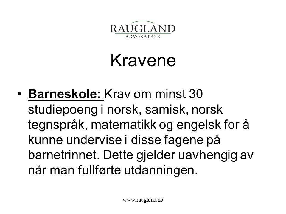 Kravene Barneskole: Krav om minst 30 studiepoeng i norsk, samisk, norsk tegnspråk, matematikk og engelsk for å kunne undervise i disse fagene på barne
