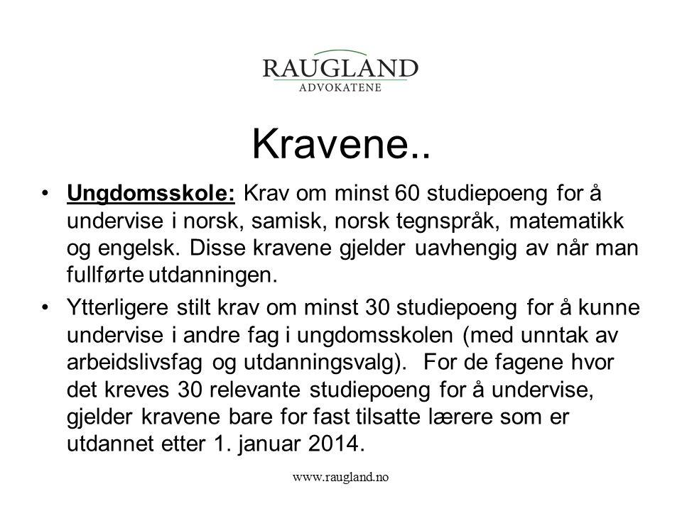 Kravene.. Ungdomsskole: Krav om minst 60 studiepoeng for å undervise i norsk, samisk, norsk tegnspråk, matematikk og engelsk. Disse kravene gjelder ua
