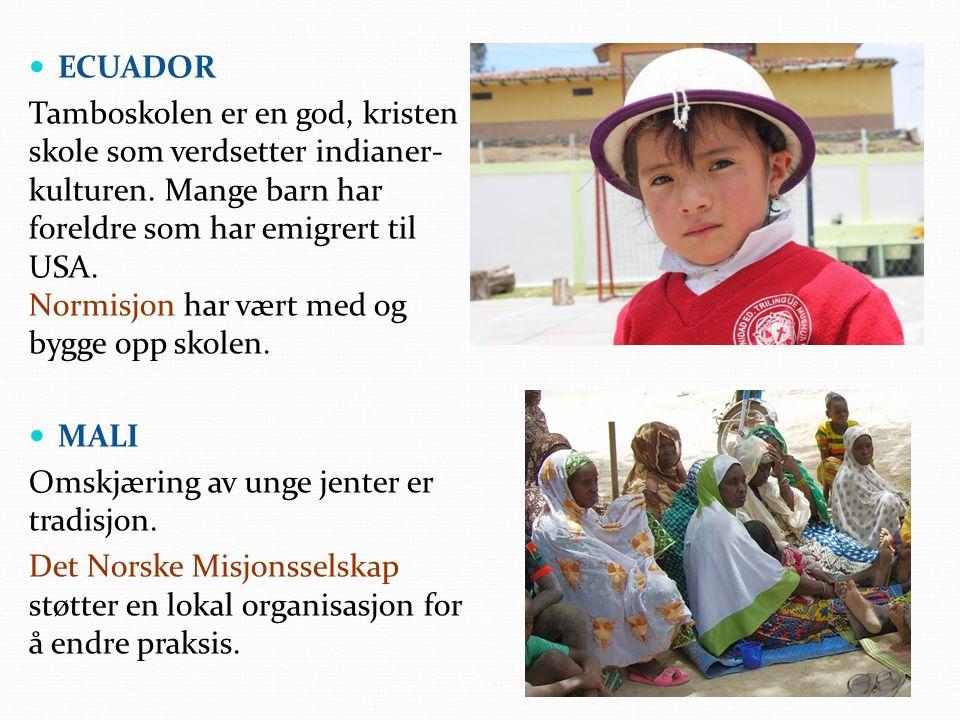 ECUADOR Tamboskolen er en god, kristen skole som verdsetter indianer- kulturen.