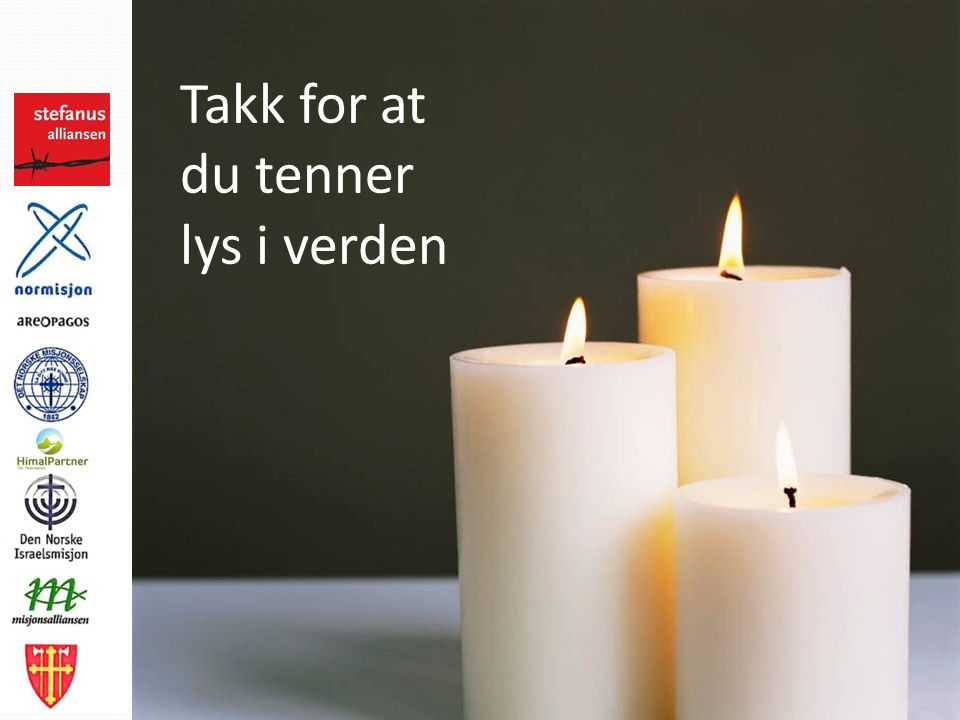 Takk for at du tenner lys i verden