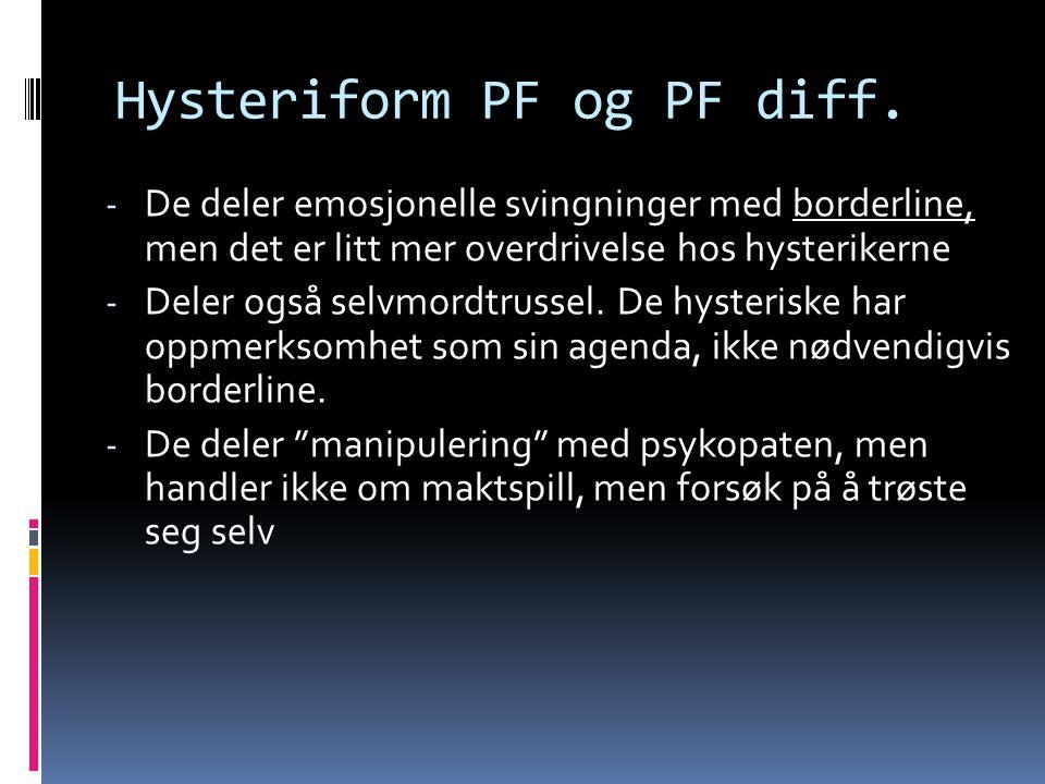 Hysteriform PF og PF diff.