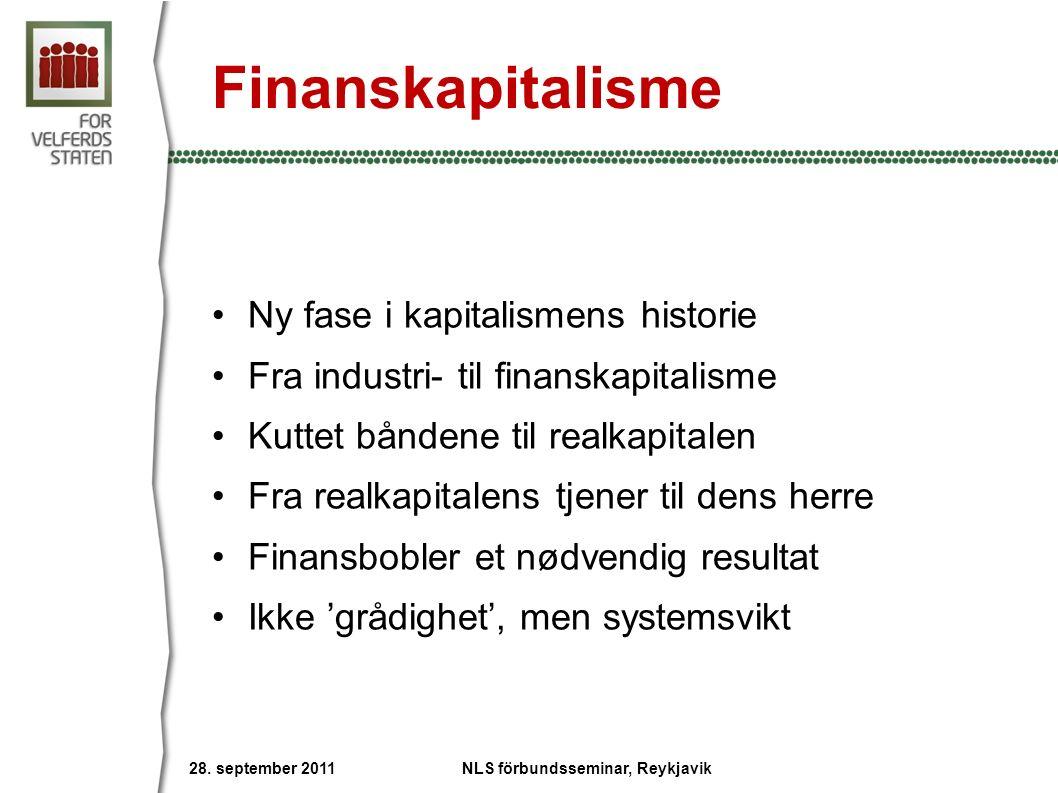 Finanskapitalisme Ny fase i kapitalismens historie Fra industri- til finanskapitalisme Kuttet båndene til realkapitalen Fra realkapitalens tjener til dens herre Finansbobler et nødvendig resultat Ikke 'grådighet', men systemsvikt 28.