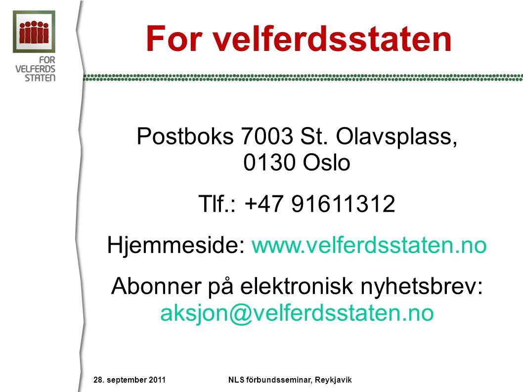 Postboks 7003 St. Olavsplass, 0130 Oslo Tlf.: +47 91611312 Hjemmeside: www.velferdsstaten.no Abonner på elektronisk nyhetsbrev: aksjon@velferdsstaten.