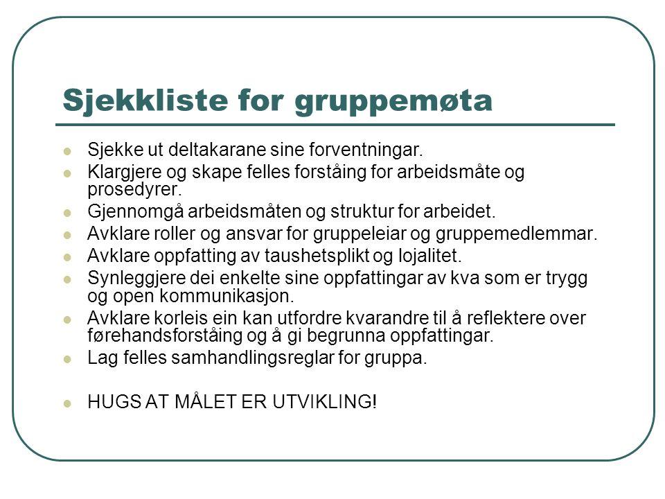 Sjekkliste for gruppemøta Sjekke ut deltakarane sine forventningar.