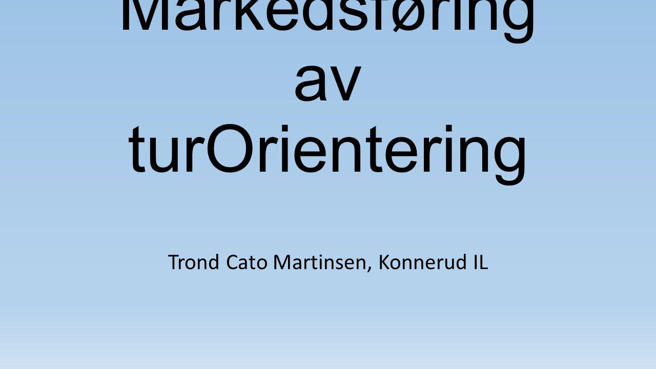 Markedsføring av turOrientering Trond Cato Martinsen, Konnerud IL