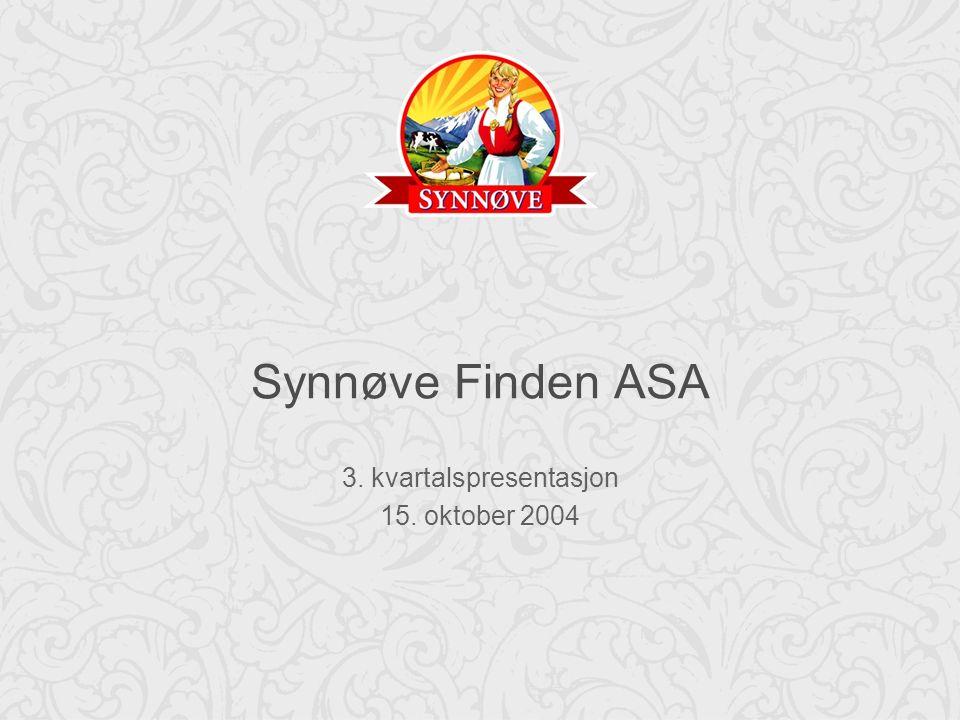 Synnøve Finden ASA 3. kvartalspresentasjon 15. oktober 2004