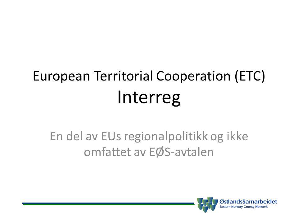 EUs Regionalpolitikk Less developed regions (64,2%) Transition regions (12,6%) More developed regions (19,2 %) Territorelt samarbeid - Interreg (3,5%) I tillegg er det satt av 0,5% til regioner som er perifere/har lav befolkningstetthet (SE,FI) Interreg er delt inn i 3 innsatsområder;  Grenseregionalt samarbeid (A)  Transnasjonalt samarbeid (B)  Interregionalt samarbeid (C) – Interreg Europe I tillegg kommer ESPON, Urbact og Interact Programmene utvikles og forvaltes av landene som deltar basert på retningslinjer fra EU.