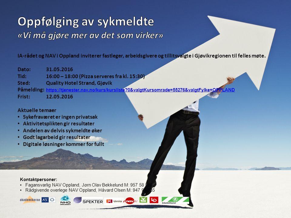 Kontaktpersoner: Fagansvarlig NAV Oppland, Jørn Olav Bekkelund M: 957 58 568 Rådgivende overlege NAV Oppland, Håvard Olsen M: 947 95 535
