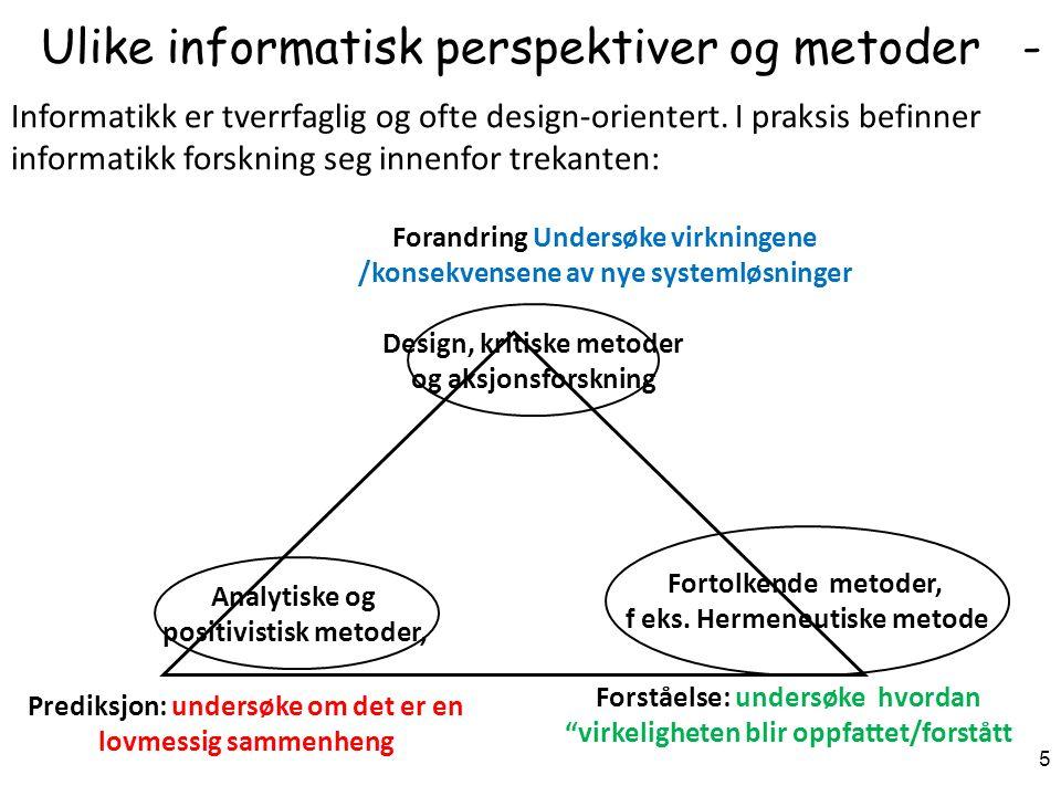 Forskningsmetoder i informatikk Arild Jansen 6 Typer av IS forskning NB: Omfatter ikke alle metoder innen informatikk!.