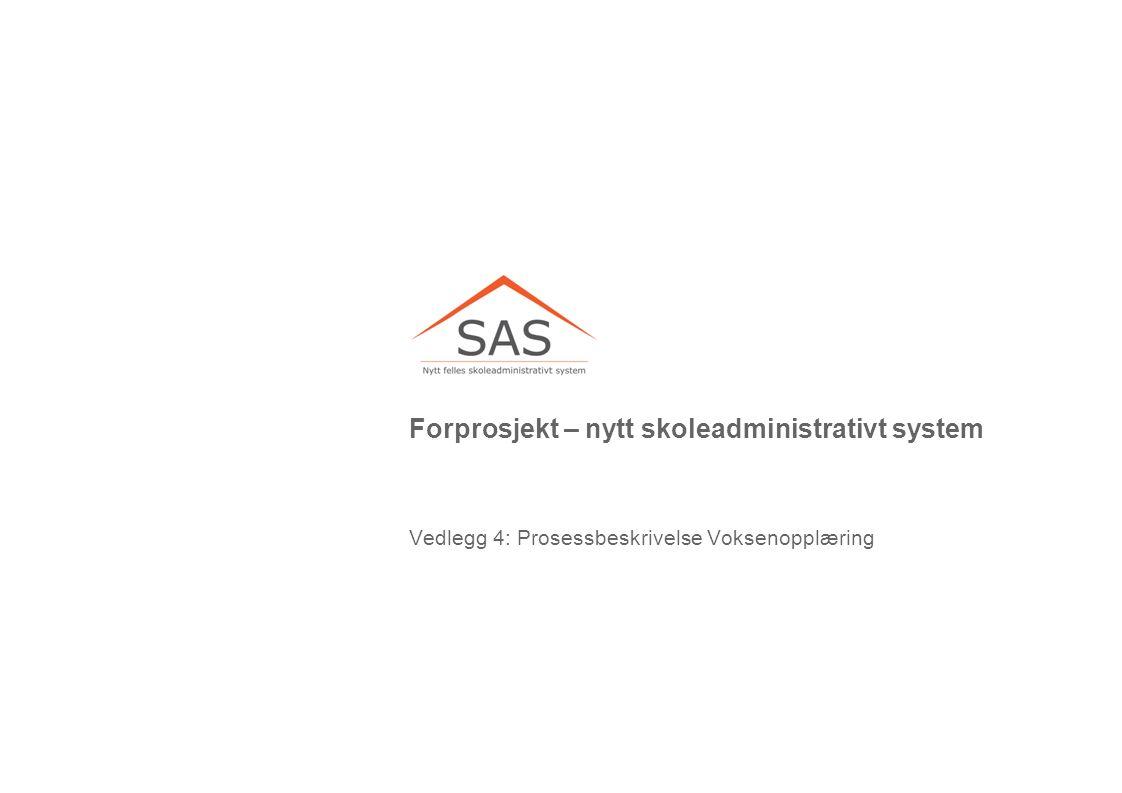 Forprosjekt – nytt skoleadministrativt system Vedlegg 4: Prosessbeskrivelse Voksenopplæring
