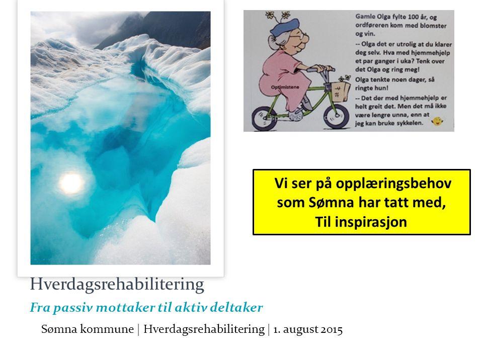 Hverdagsrehabilitering Fra passiv mottaker til aktiv deltaker Sømna kommune | Hverdagsrehabilitering | 1.