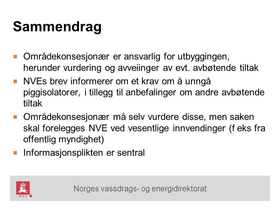 Norges vassdrags- og energidirektorat Sammendrag ■ Områdekonsesjonær er ansvarlig for utbyggingen, herunder vurdering og avveiinger av evt. avbøtende