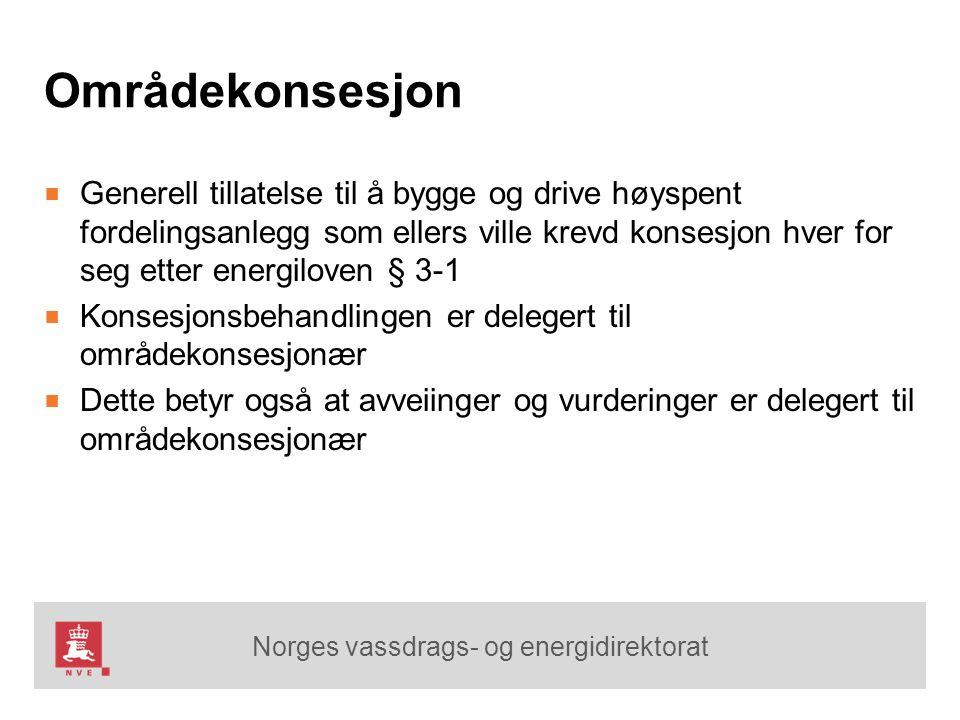 Norges vassdrags- og energidirektorat Områdekonsesjon ■ Generell tillatelse til å bygge og drive høyspent fordelingsanlegg som ellers ville krevd kons