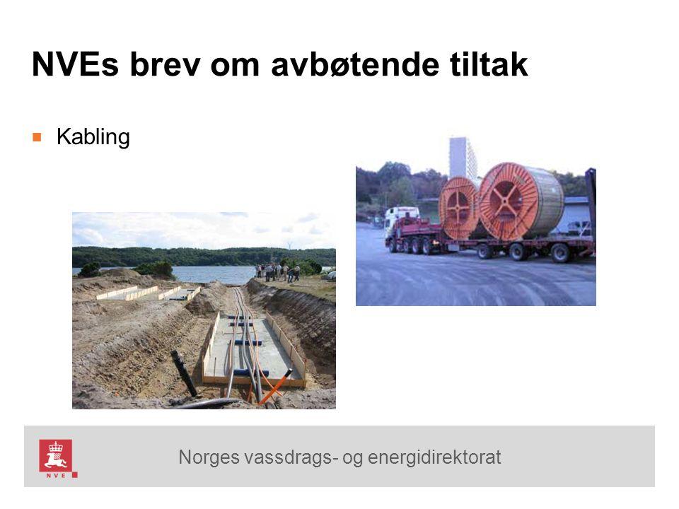 Norges vassdrags- og energidirektorat NVEs brev om avbøtende tiltak ■ Kabling