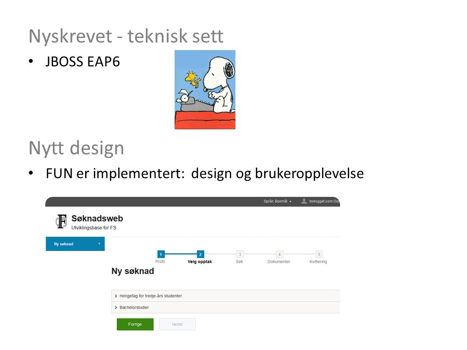 Nyskrevet - teknisk sett JBOSS EAP6 Nytt design FUN er implementert: design og brukeropplevelse