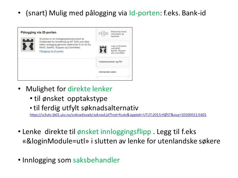 (snart) Mulig med pålogging via Id-porten: f.eks.