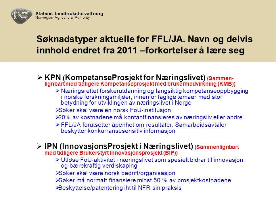 Statens landbruksforvaltning Norwegian Agricultural Authority Søknadstyper aktuelle for FFL/JA.