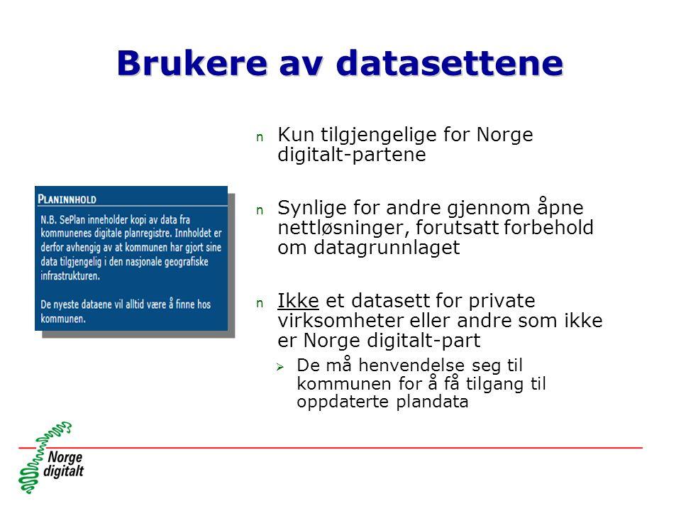Brukere av datasettene n Kun tilgjengelige for Norge digitalt-partene n Synlige for andre gjennom åpne nettløsninger, forutsatt forbehold om datagrunnlaget n Ikke et datasett for private virksomheter eller andre som ikke er Norge digitalt-part  De må henvendelse seg til kommunen for å få tilgang til oppdaterte plandata