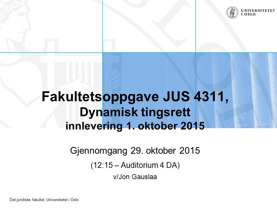 Det juridiske fakultet, Universitetet i Oslo Fakultetsoppgave JUS 4311, Dynamisk tingsrett innlevering 1.