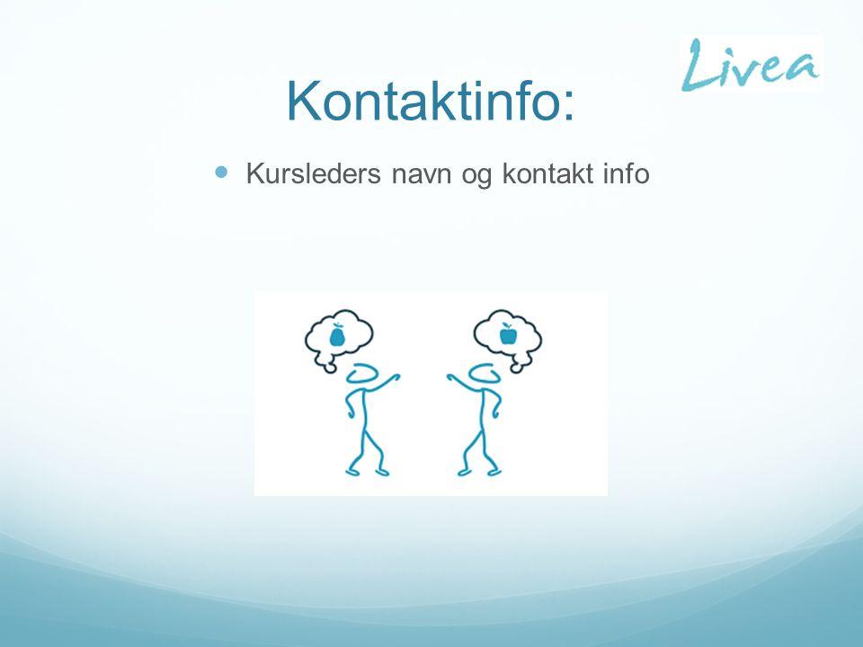 Kontaktinfo: Kursleders navn og kontakt info
