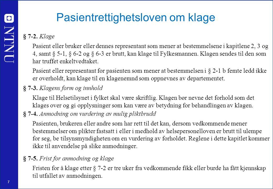 7 Pasientrettighetsloven om klage § 7-2.
