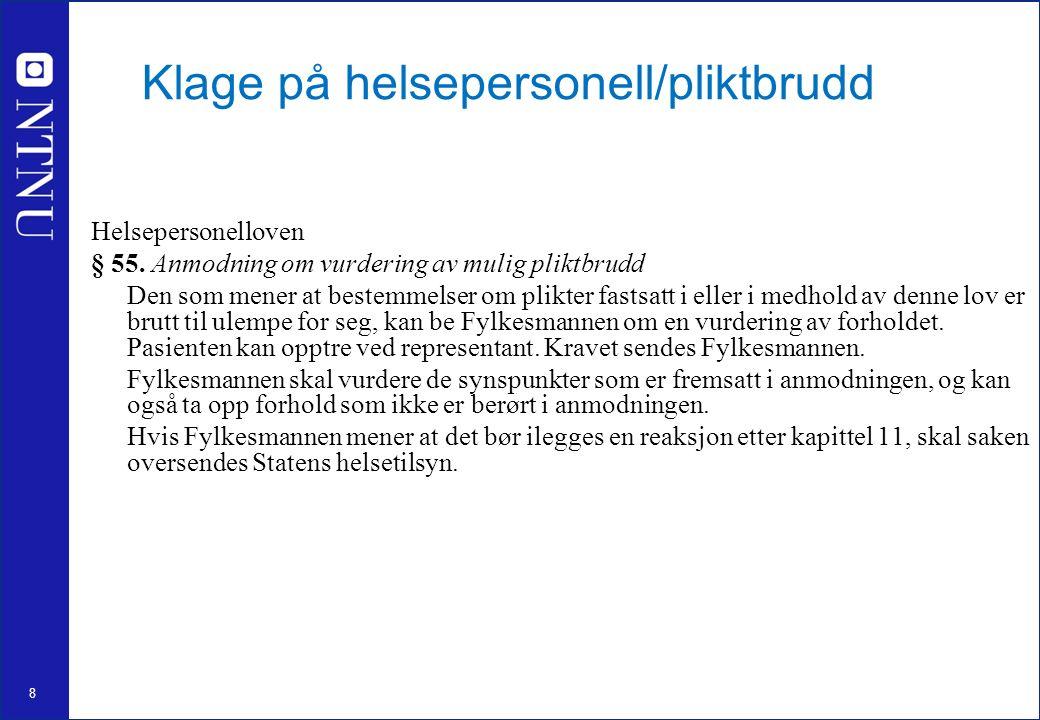 8 Klage på helsepersonell/pliktbrudd Helsepersonelloven § 55.