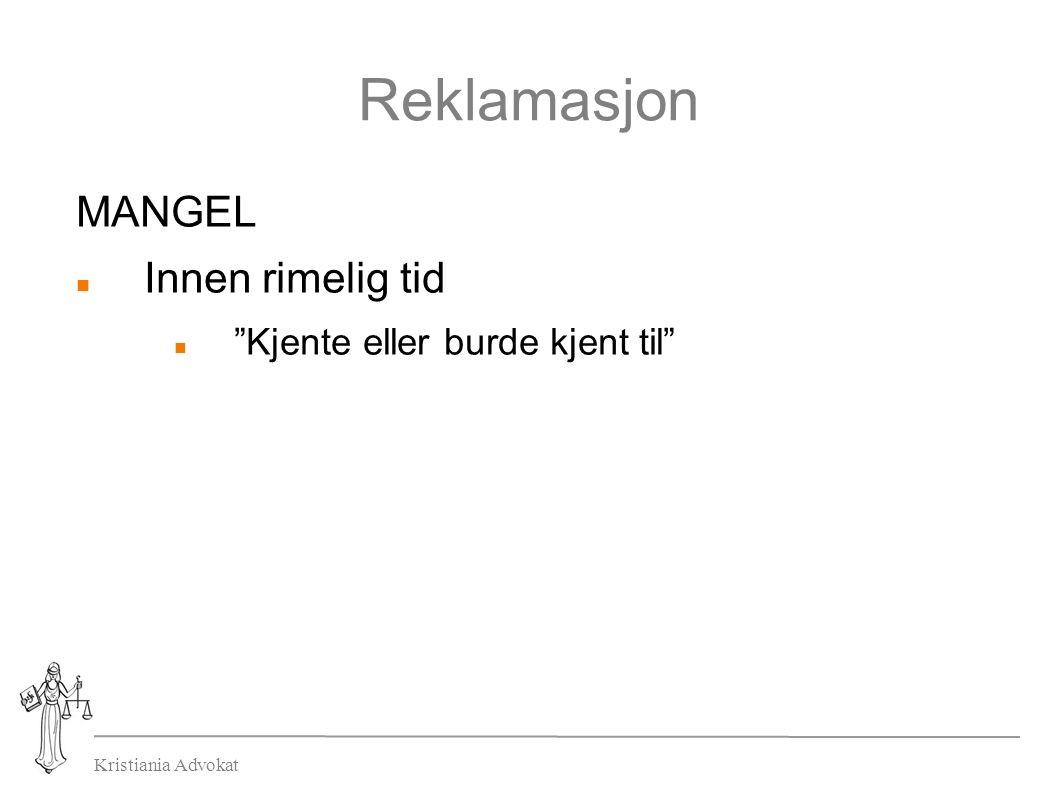 Kristiania Advokat Reklamasjon MANGEL Innen rimelig tid Kjente eller burde kjent til