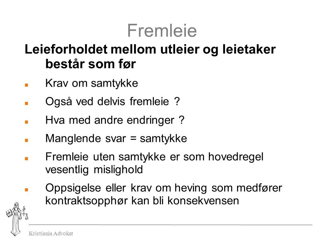 Kristiania Advokat Fremleie Leieforholdet mellom utleier og leietaker består som før Krav om samtykke Også ved delvis fremleie .