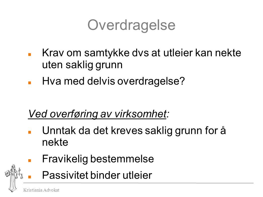 Kristiania Advokat Overdragelse Krav om samtykke dvs at utleier kan nekte uten saklig grunn Hva med delvis overdragelse.
