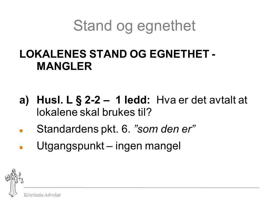 Kristiania Advokat Stand og egnethet LOKALENES STAND OG EGNETHET - MANGLER a)Husl.