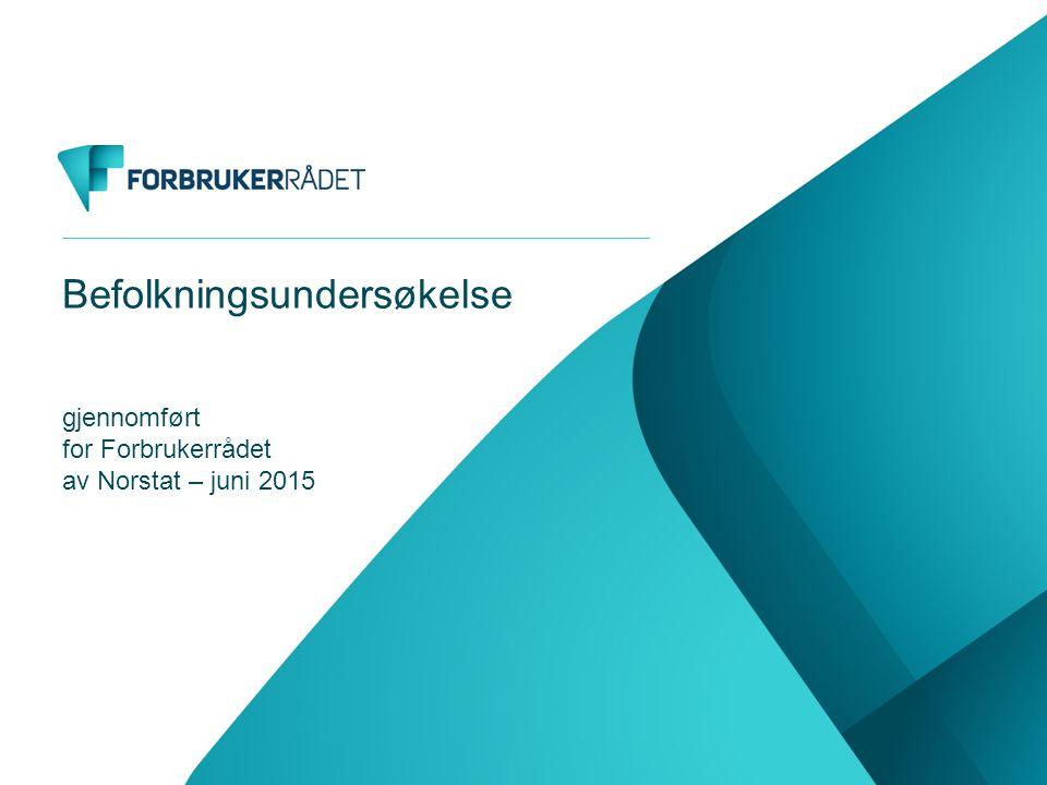 Befolkningsundersøkelse gjennomført for Forbrukerrådet av Norstat – juni 2015
