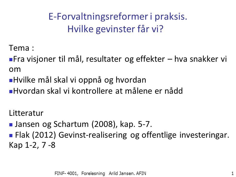 FINF- 4001, Forelesning Arild Jansen. AFIN 1 E-Forvaltningsreformer i praksis.
