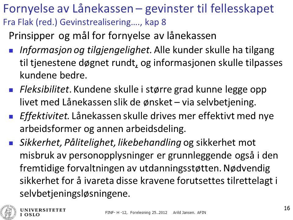 FINF- H -12, Forelesning 25..2012 Arild Jansen.