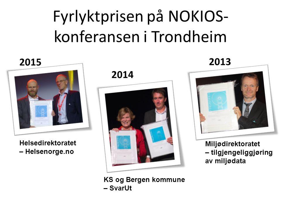 Fyrlyktprisen på NOKIOS- konferansen i Trondheim Helsedirektoratet – Helsenorge.no 2015 KS og Bergen kommune – SvarUt 2014 Miljødirektoratet – tilgjengeliggjøring av miljødata 2013