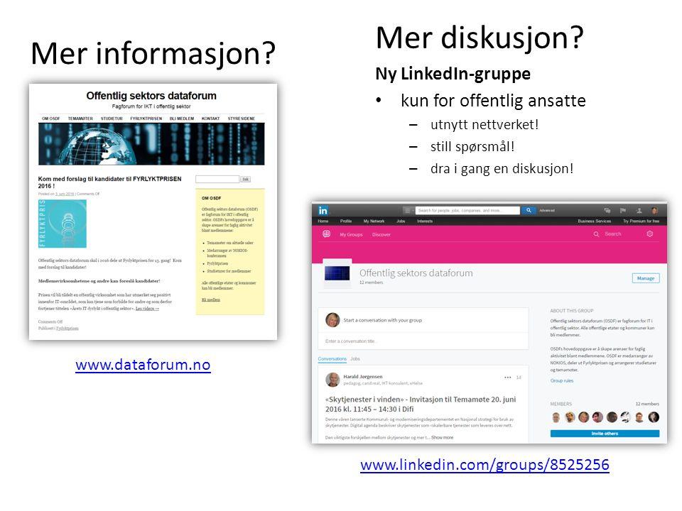 Mer informasjon. www.dataforum.no Mer diskusjon.