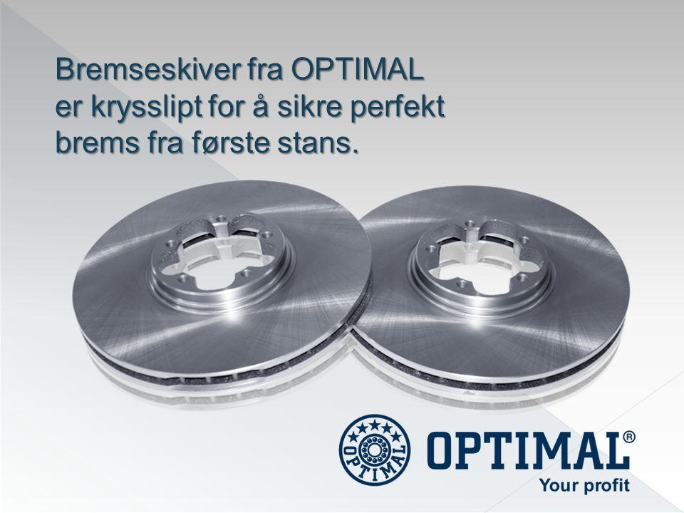 Bremseskiver fra OPTIMAL er krysslipt for å sikre perfekt brems fra første stans.