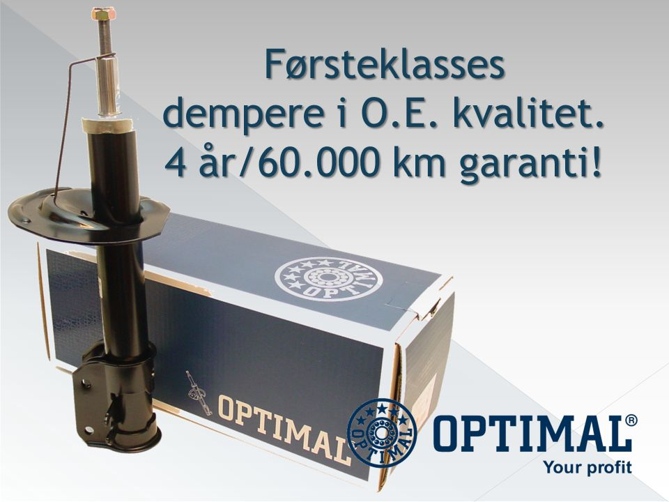 Førsteklasses dempere i O.E. kvalitet. 4 år/60.000 km garanti!