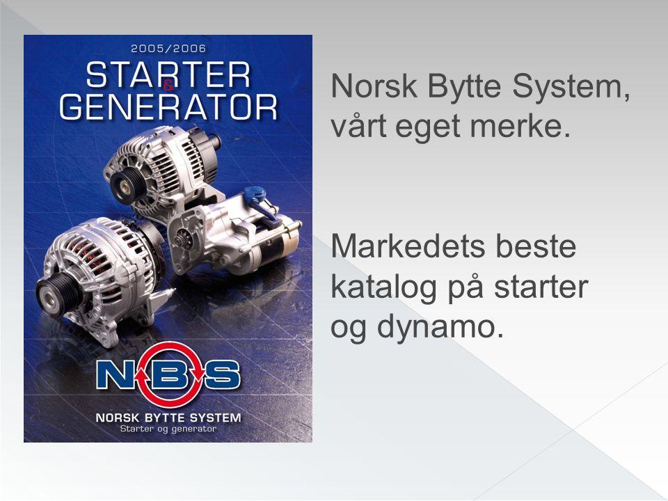 Norsk Bytte System, vårt eget merke. Markedets beste katalog på starter og dynamo.