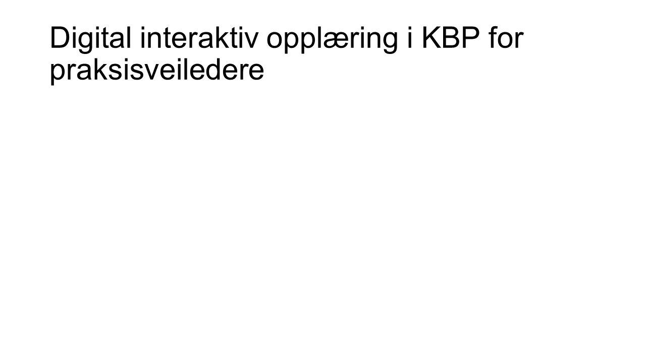 Digital interaktiv opplæring i KBP for praksisveiledere
