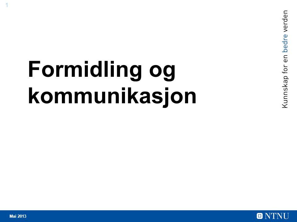 1 Mai 2013 Formidling og kommunikasjon