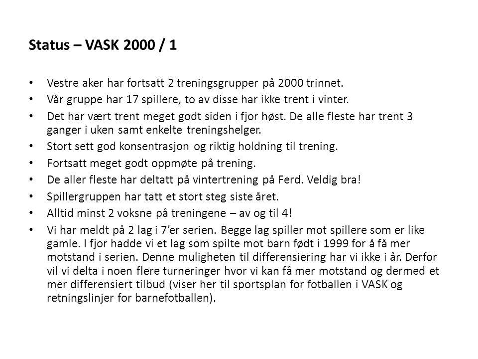 Status – VASK 2000 / 1 Vestre aker har fortsatt 2 treningsgrupper på 2000 trinnet.